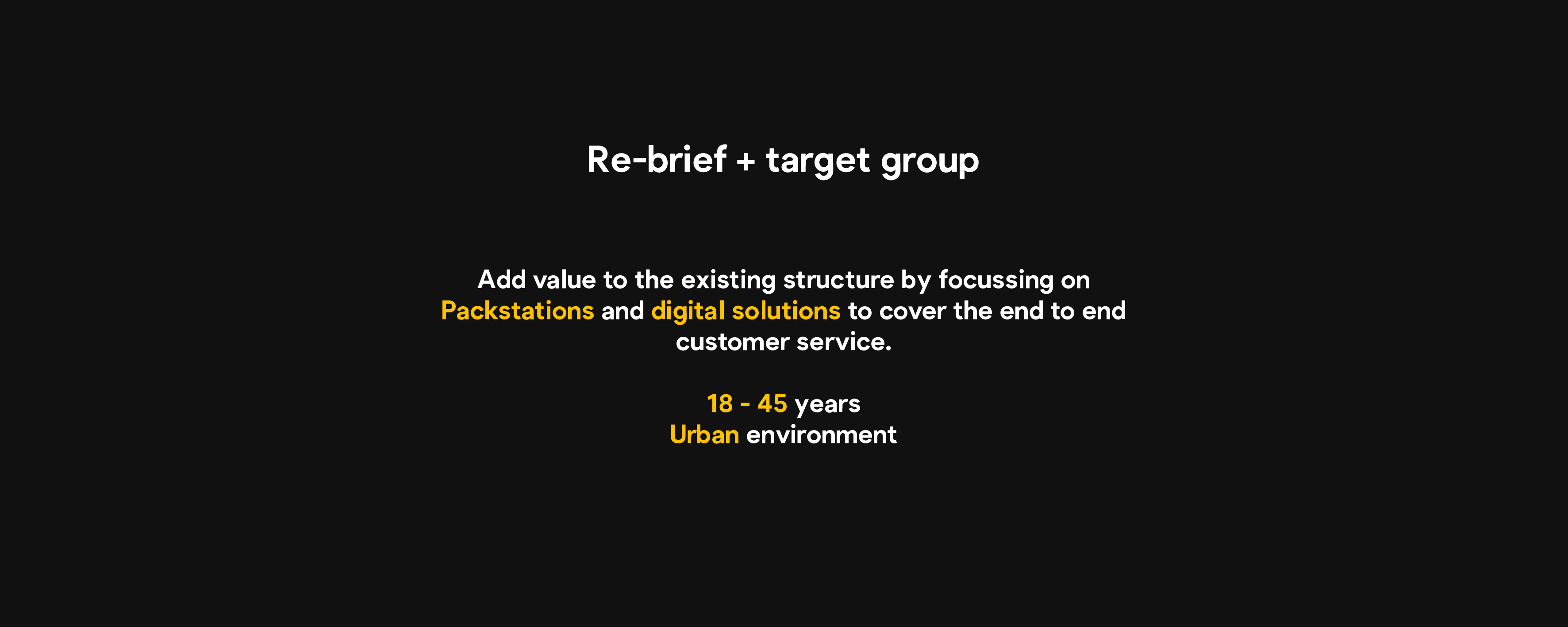 Re-brief and target group